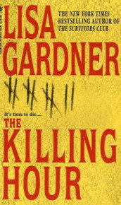 The killing hour av Lisa Gardner (Heftet)