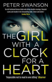 The girl with a clock for a heart av Peter Swanson (Heftet)