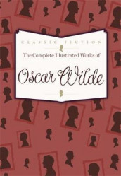 The complete illustrated works av Oscar Wilde (Heftet)