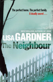 The neighbour av Lisa Gardner (Heftet)
