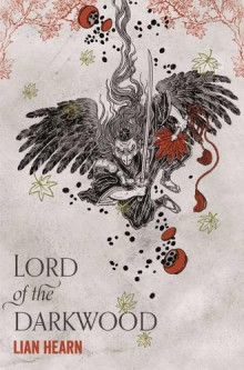 Lord of the darkwood av Lian Hearn (Heftet)