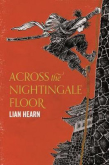 Across the nightingale floor av Lian Hearn (Heftet)