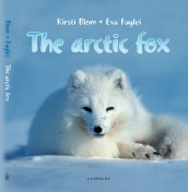 The arctic fox av Kirsti Blom (Innbundet)