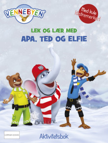 Vennebyen - Lek og lær med Apa, Ted og Elfie av CreaCon Entertainment AS (Heftet)
