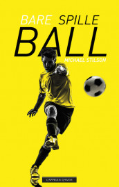 Bare spille ball av Michael Stilson (Ebok)