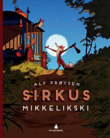 Sirkus Mikkelikski av Alf Prøysen (Innbundet)