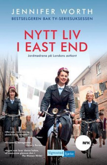 Nytt liv i East End av Jennifer Worth (Ebok)